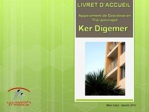 LIVRET DACCUEIL Appartement de Coordination Thrapeutique Ker Digemer