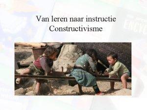 Van leren naar instructie Constructivisme Advance Organizer Videoclips
