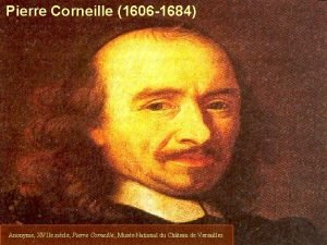 Pierre Corneille 1606 1684 Anonyme XVIIe sicle Pierre