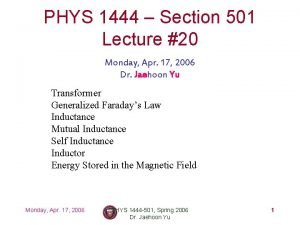 PHYS 1444 Section 501 Lecture 20 Monday Apr