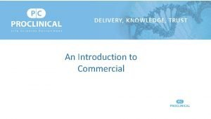 An Introduction to Commercial Agenda Commercial team at