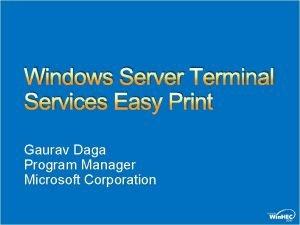 Windows Server Terminal Services Easy Print Gaurav Daga