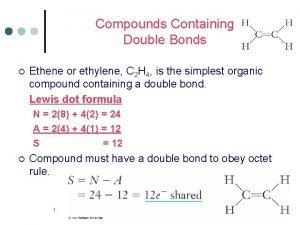 Compounds Containing Double Bonds Ethene or ethylene C