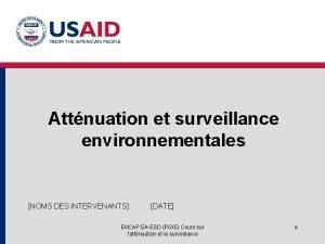 Attnuation et surveillance environnementales NOMS DES INTERVENANTS DATE