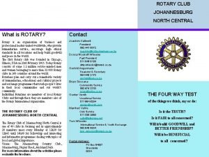 ROTARY CLUB JOHANNESBURG NORTH CENTRAL What is ROTARY