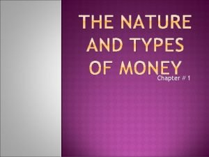 Chapter 1 Money has been defined differently by