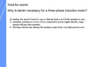 Need for starter Why is starter necessary for