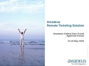 Amadeus Remote Ticketing Solution Amadeus Central Asia Travel