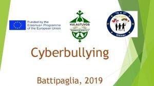 Cyberbullying Battipaglia 2019 What is cyber bullying Cyberbullying