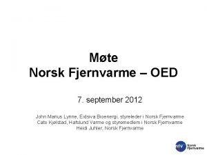 Mte Norsk Fjernvarme OED 7 september 2012 John