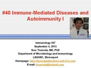 40 ImmuneMediated Diseases and Autoimmunity I Immunology 297
