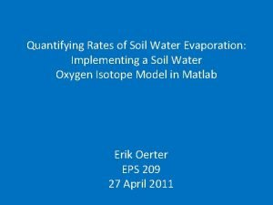 Quantifying Rates of Soil Water Evaporation Implementing a