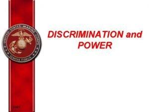 DISCRIMINATION and POWER EORC Overview Prejudice Discrimination The