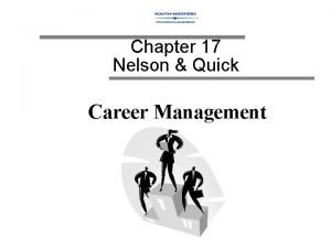 Chapter 17 Nelson Quick Career Management Why Understand