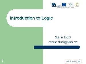 Introduction to Logic Marie Du marie duzivsb cz