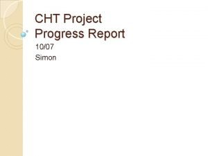 CHT Project Progress Report 1007 Simon CHT Project