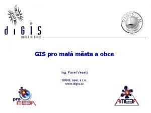 GIS pro mal msta a obce Ing Pavel