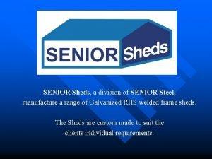 SENIOR Sheds a division of SENIOR Steel manufacture