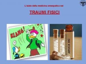 Laiuto della medicina omeopatica nei TRAUMI FISICI INDICE