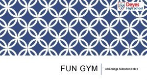 FUN GYM Cambridge Nationals R 001 WHAT IS