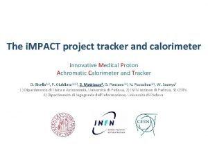 The i MPACT project tracker and calorimeter innovative