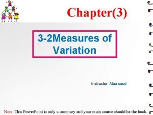 Chapter3 3 2 Measures of Variation Instructor Alaa