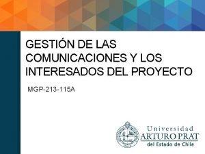 GESTIN DE LAS COMUNICACIONES Y LOS INTERESADOS DEL