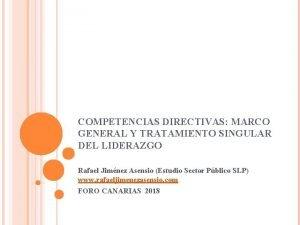 COMPETENCIAS DIRECTIVAS MARCO GENERAL Y TRATAMIENTO SINGULAR DEL