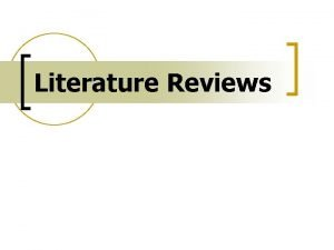 Literature Reviews Searching the Literature A literature search