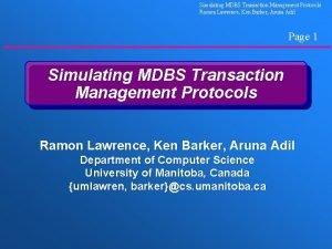 Simulating MDBS Transaction Management Protocols Ramon Lawrence Ken
