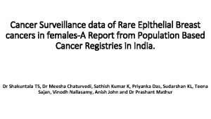 Cancer Surveillance data of Rare Epithelial Breast cancers