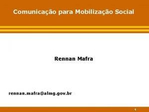 Comunicao para Mobilizao Social Rennan Mafra rennan mafraalmg