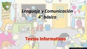 Lenguaje y Comunicacin 4 bsico Textos Informativos Esta