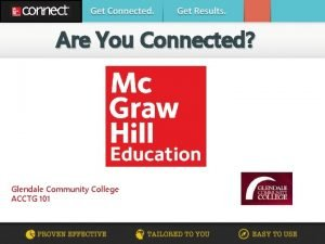 Are You Connected Glendale Community College ACCTG 101