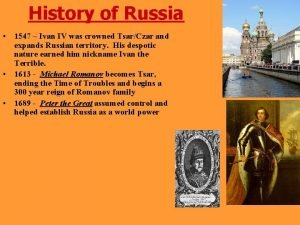 History of Russia 1547 Ivan IV was crowned