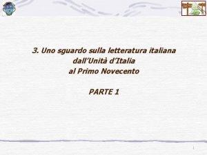 3 Uno sguardo sulla letteratura italiana dallUnit dItalia