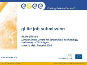 Enabling Grids for Escienc E g Lite job