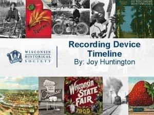 Recording Device Timeline By Joy Huntington Timeline Answers