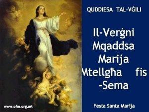 QUDDIESA TALVILI IlVerni Mqaddsa Marija Mtellga fis Sema