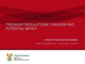 TREASURY REGULATIONS CHANGES AND POTENTIAL IMPACT OFFICE OF