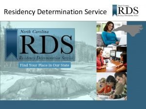 Residency Determination Service Residency Determination Service NCACCIA Conference