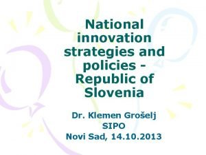 National innovation strategies and policies Republic of Slovenia