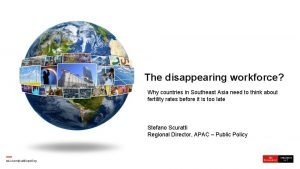 The disappearing workforce Why countries in Southeast Asia