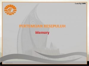 PERTEMUAN KESEPULUH Memory HARDWARE Pendahuluan Memory komputer bisa