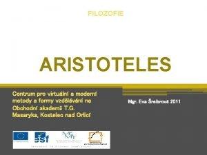 FILOZOFIE ARISTOTELES Centrum pro virtuln a modern metody