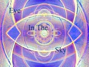 Eye In The Sky Eye in the Sky