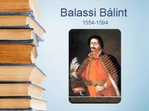 Balassi Blint 1554 1594 Gyarmati s kkki br