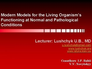 Modern Models for the Living Organisms Functioning at