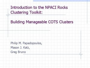 Introduction to the NPACI Rocks Clustering Toolkit Building