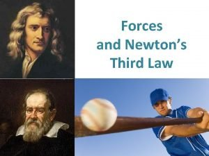 Forces and Newtons Third Law Newtons Third Law
